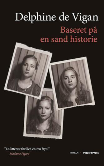 Delphine de Vigan: Baseret på en sand historie : roman