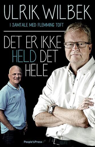 Ulrik Wilbek: Det er ikke held det hele