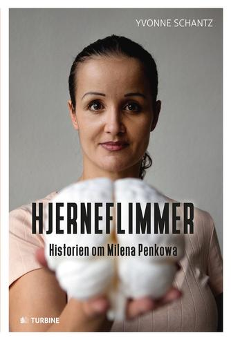 Yvonne Schantz: Hjerneflimmer : historien om Milena Penkowa