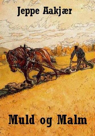 Jeppe Aakjær: Muld og malm