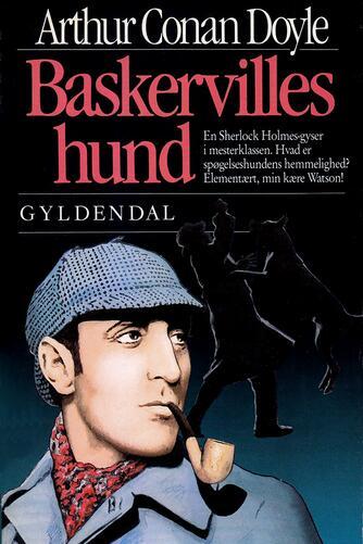 A. Conan Doyle: Baskervilles hund (Ved Nina Lykke)