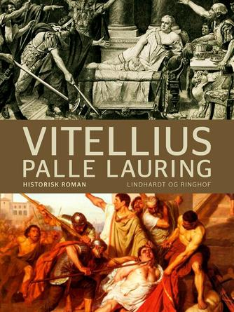 Palle Lauring: Vitellius : historisk roman