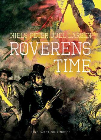 Niels Peter Juel Larsen: Røverens time