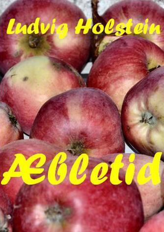 Ludvig Holstein: Æbletid