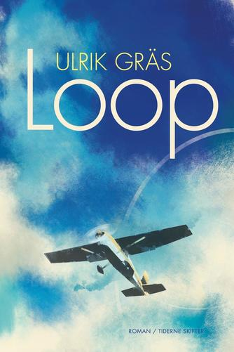 Ulrik Gräs: Loop : roman
