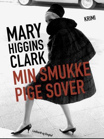 Mary Higgins Clark: Min smukke pige sover : krimi