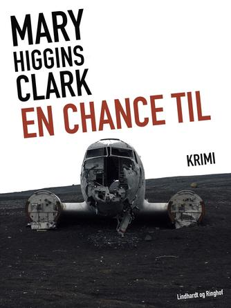Mary Higgins Clark: En chance til : krimi