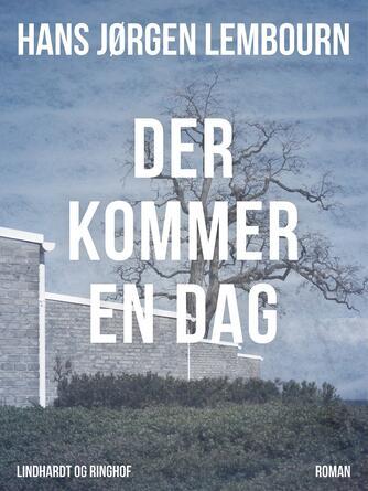 Hans Jørgen Lembourn: Der kommer en dag : roman