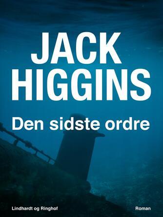 Jack Higgins: Den sidste ordre : roman
