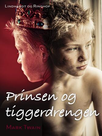 Mark Twain: Prinsen og tiggerdrengen (Ved Grete Juel Jørgensen)