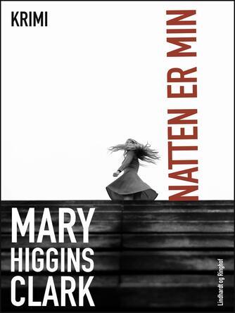 Mary Higgins Clark: Natten er min : krimi