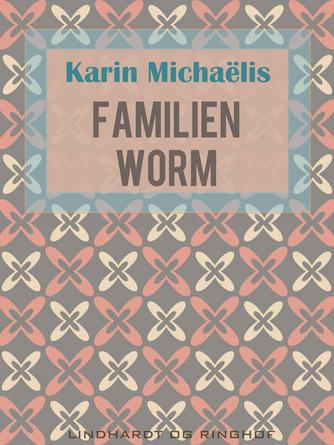 Karin Michaëlis: Familien Worm