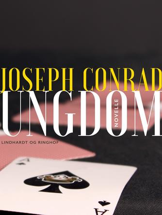 Joseph Conrad: Ungdom : novelle