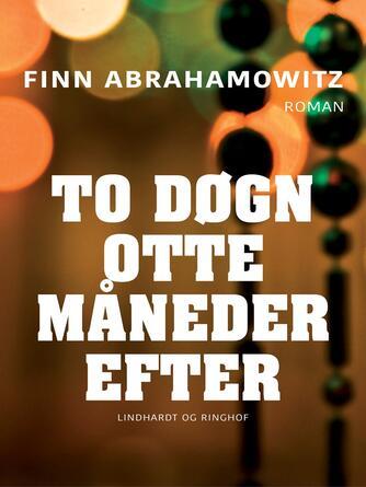 Finn Abrahamowitz: To døgn otte måneder efter : roman
