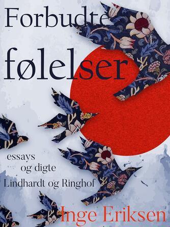 Inge Eriksen (f. 1935): Forbudte følelser : essays og digte