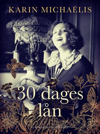 Karin Michaëlis: 30 dages lån