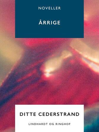 Ditte Cederstrand: Årringe : noveller