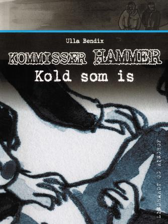 Ulla Bendix: Kold som is