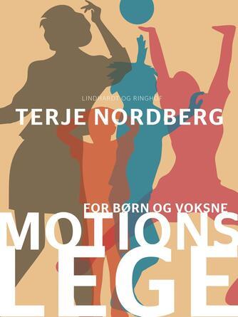 Terje Nordberg (f. 1947): Motionslege : for børn og voksne