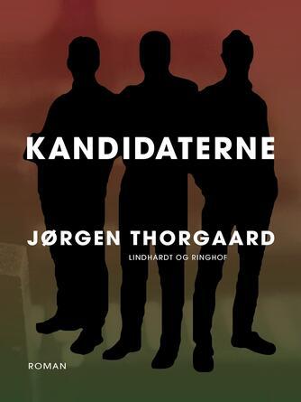 Jørgen Thorgaard: Kandidaterne : roman