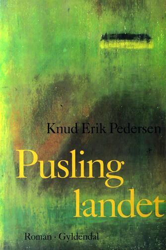 Knud Erik Pedersen (f. 1934): Puslinglandet : roman