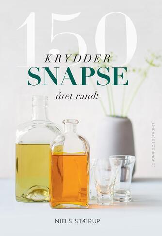 Niels Stærup: 150 kryddersnapse året rundt