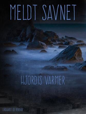 Hjørdis Varmer: Meldt savnet