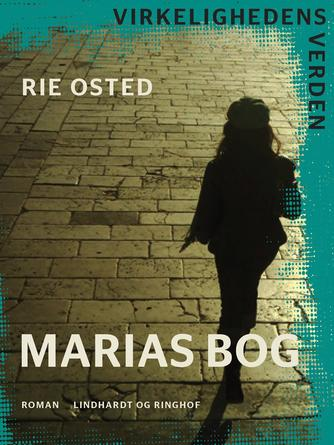 Rie Osted: Marias bog : roman