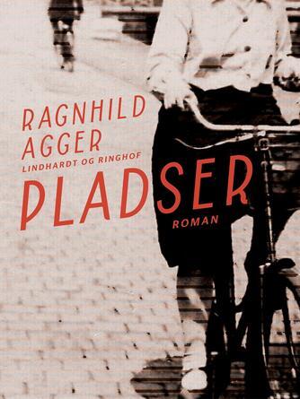 Ragnhild Agger: Pladser : roman