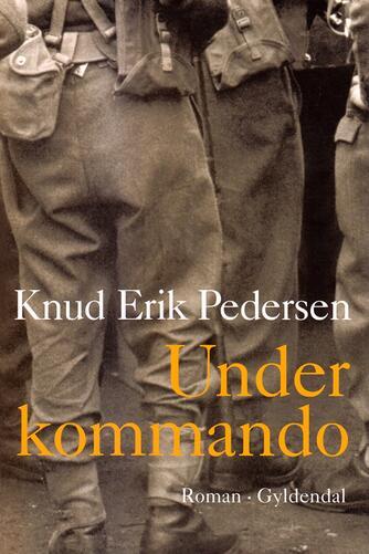Knud Erik Pedersen (f. 1934): Under kommando : roman
