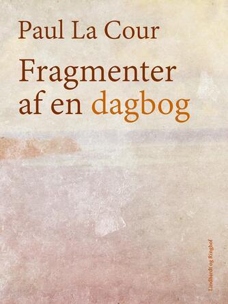 Paul La Cour: Fragmenter af en dagbog