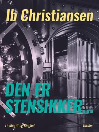 Ib Christiansen (f. 1930): Den er stensikker : thriller