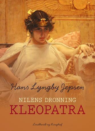 Hans Lyngby Jepsen: Kleopatra : Nilens dronning