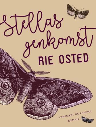 Rie Osted: Stellas genkomst : roman