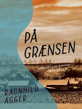 Ragnhild Agger: På grænsen : noveller