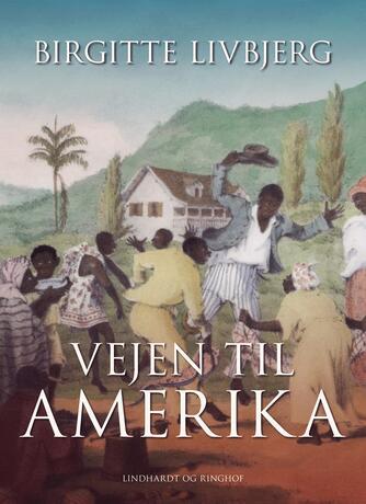 Birgitte Livbjerg: Vejen til Amerika