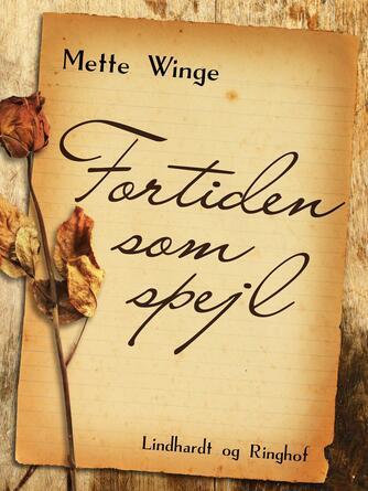 Mette Winge: Fortiden som spejl
