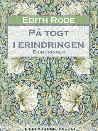 Edith Rode: På togt i erindringen : erindringer