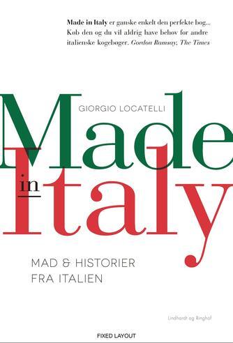 Giorgio Locatelli: Made in Italy : mad & historier fra Italien