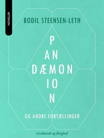 Bodil Steensen-Leth: Pandæmonion og andre fortællinger : noveller
