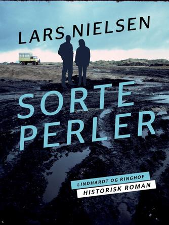 Lars Nielsen (f. 1892): Sorte perler : historisk roman