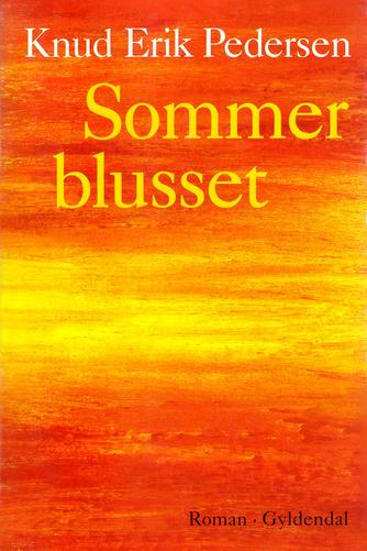 Knud Erik Pedersen (f. 1934): Sommerblusset : roman
