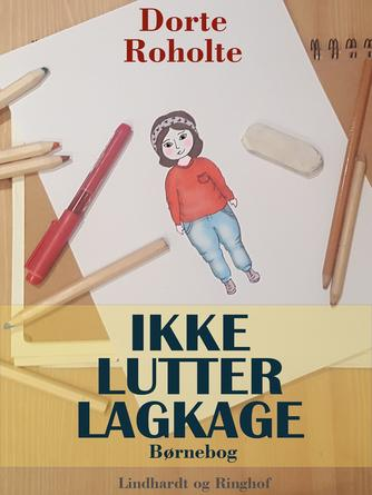 Dorte Roholte: Ikke lutter lagkage : børnebog
