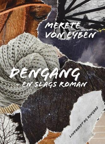 Merete von Eyben: Dengang : en slags roman