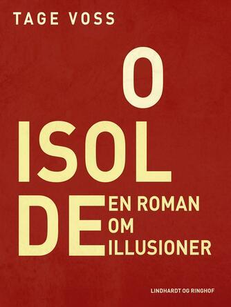 Tage Voss: O Isolde : en roman om illusioner