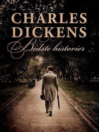 Charles Dickens: Charles Dickens bedste historier