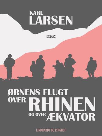 Karl Larsen (f. 1860): Ørnens flugt over Rhinen og over Ækvator : essays