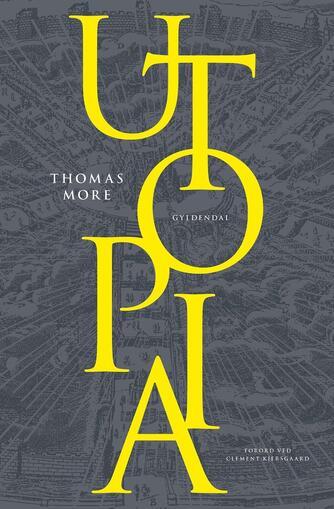 Thomas More: Utopia (Ved Otto Foss, Clement Kjersgaard)