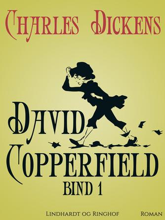 Charles Dickens: David Copperfield : roman. Bind 1 (Ved L. Moltke)