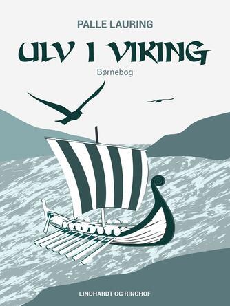 Palle Lauring: Ulv i viking : børnebog